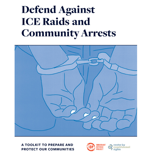 Defend Against ICE Raids and Community Arrests
